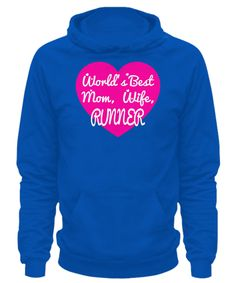 World's Best Mom, Wife, Runner - Hoodie
