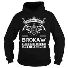 I Love BROKAW Blood Runs Through My Veins (Faith, Loyalty, Honor) - BROKAW Last Name, Surname T-Shirt T shirts