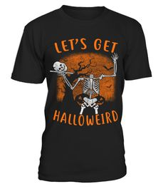 # Lets Get Halloweird Halloween .  TIP: If you buy 2 or more (hint: make a gift for someone or team up) you'll save quite a lot on shipping.Click Here For More Design:Halloween Costumes Ideas| Funny Halloween ShirtGuaranteed safe and secure checkout via:witches, witch, hunting, tshirts, tshirt, pumpkin, carving, pumpkin, lowest, price, limited, edition, halloween, tshirts, halloween, tshirt, halloween, costume, halloween, grandpa, ghost, busting, funny, tshirts, festival, costume, carving…