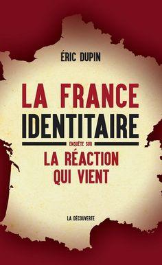LA FRANCE IDENTITAIRE : ENQUÊTE SUR LA RÉACTION QUI VIENT de Eric Dupin. L'obsession de l'identité taraude une France bousculée par la crise et la mondialisation, sur fond d'immigration mal intégrée. À travers plusieurs rencontres significatives de cette veine identitaire plutôt disparate, le livre explore cet univers où l'on craint pour la survie d'un peuple français, blanc et chrétien. Cote : 9-4981-4 DUP