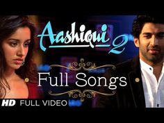 """Watch HD and Bluray Hindi Movie Video Songs Online Free "" Aashiqui 2 All Video Songs With Dialogues 