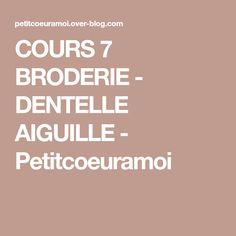 COURS 7 BRODERIE - DENTELLE AIGUILLE - Petitcoeuramoi
