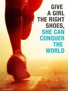 Give a girl the right shoes, she can conquer the world!