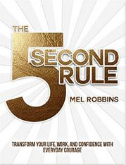 The 5 Second Rule PDF | The 5 Second Rule EPUB | The 5 Second Rule MP3 | Mel Robbins - Turn anger and anxiety into excitement -Trick your brain