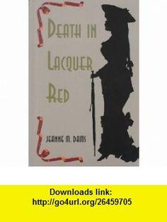 Death in Lacquer Red (Hilda Johansson Mysteries, No. 1) (9781574902402) Jeanne M. Dams , ISBN-10: 1574902407  , ISBN-13: 978-1574902402 ,  , tutorials , pdf , ebook , torrent , downloads , rapidshare , filesonic , hotfile , megaupload , fileserve