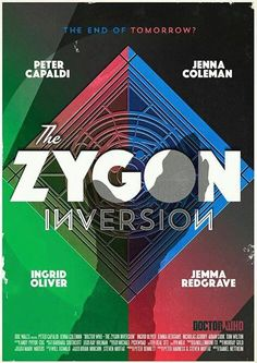 Here's the Stuart Manning poster for tonight's Doctor Who story, The Zygon Inversion. A nice use of colour, I like the reversed Ns in Inversion and the shadow of a hand. Doctor Who Season 9, Doctor Who Series 9, Doctor Who Art, 12th Doctor, Geronimo, Dr Who, Stuart Manning, Jemma Redgrave, Doctor Who Poster