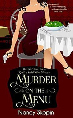 #BookReview: MURDER ON THE MENU by Nancy Skopin   Quiet Fury Books