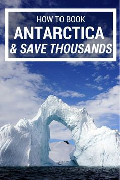 How to save thousands when booking a cruise to Antarctia.