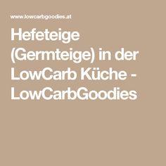 Hefeteige (Germteige) in der LowCarb Küche - LowCarbGoodies