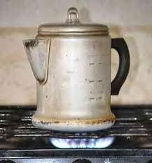 No coffee Makers back then and everyone knew how to make a pot of coffee even us kids