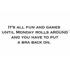 Weekend...no bra.