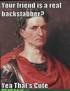 """Insensitive Caesar - Funny memes that """"GET IT"""" and want you to too. Get the latest funniest memes and keep up what is going on in the meme-o-sphere. History Puns, History Major, History Teachers, Funny History, Rome History, History Posters, History Classroom, Ancient History, Funny Memes"""