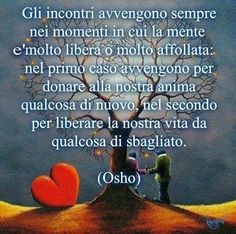 Love is when for the first time you see him. Best Quotes, Love Quotes, Funny Quotes, Italian Phrases, Quotes About Everything, Spiritual Path, More Than Words, Osho, Good Thoughts