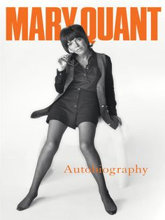 "Read ""Mary Quant My Autobiography"" by Mary Quant available from Rakuten Kobo. Mary Quant defined the as a renowned fashion designer and all-round style icon, most famous for inventing the minisk. Mary Quant, Mod Fashion, 1960s Fashion, Vintage Fashion, Gothic Fashion, Skirt Fashion, Fashion Models, Vintage Style, Retro Vintage"
