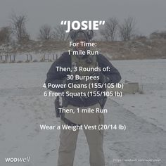 """""""Josie"""" WOD - For Time: 1 mile Run; Then, 3 Rounds of:; Then, 1 mile Run; Wear a Weight Vest lb) Sandbag Workout, Wod Workout, Abs Workout Routines, Weight Vest Workout, Weight Training Workouts, Running Workouts, Crossfit Hero Workouts, Treadmill Workouts, Hiit"""