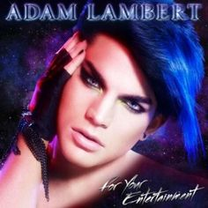 Adam Lambert | For Your Entertainment.  I'm so addicted to this song!