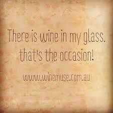 Wine is my occasion! Cheers! #wino #cCreams #Reasons2Wine  (There is Wine in my glass...that's the occasion)