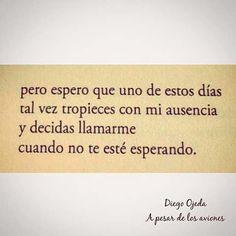 Diego Ojeda Diego Ojeda, Decir No, Cards Against Humanity, Words, Quotes, Photo Quotes, Romantic Quotes, Sentimental Quotes, Qoutes Of Life
