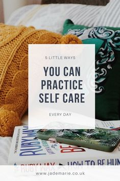5 Little Ways You Can Practice Self Care Every Day