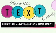 How to Use Text Creatively - Using Visual Marketing for Social Media Results