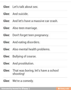 I will never understand why glee is considered a comedy. Yes it has funny parts I will never understand why glee is considered a comedy. Yes it has funny parts . Glee Memes, Glee Quotes, Tv Quotes, Teen Humor, Glee Club, Chris Colfer, Funny Quotes For Teens, Decir No, Thoughts