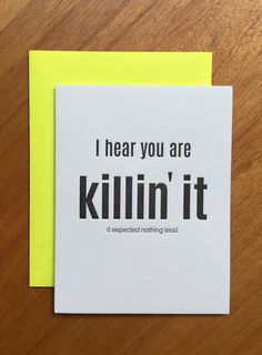 KILLIN IT CARD  Our Killin It Card is letterpress printed on a vintage printing press. Give to your bestie, boyfriend, girlfriend, fiancé, husband, wife, mother, father, coworker or whoever is kicking ass!  Bright white 100% cotton paper with black ink.  Paired with a neon yellow envelope. Blank inside.  SIZE A2 Card - 4.25 x 5.5 inches.  Follow us on Instagram @ChezGagne #chezgagne