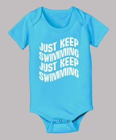 Take a look at this Turquoise 'Just Keep Swimming' Bodysuit - Infant by KidTeeZ on #zulily today!