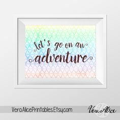 Quote Print Printable wall art decor poster Let's Go On And Adventure digital typography adventures ombre quote printable wanderlust art