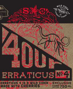 Erraticus 4 Erraticus 4 is a wild cider made with cherries.