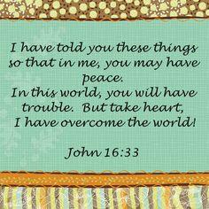 john 16:33 beautiful and hopeful scripture