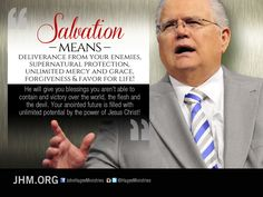 Salvation means deliverance from your enemies, supernatural protection, unlimited mercy and grace, forgiveness & favor for life! - Pastor John Hagee