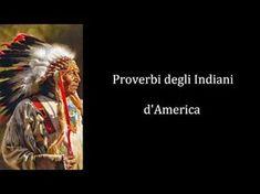 Proverbi degli Indiani d'America - YouTube