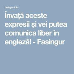 Învață aceste expresii și vei putea comunica liber în engleză! - Fasingur English For Beginners, Liberia, Medicine, Education, Fle, Atelier, English Beginner, Onderwijs, Medical
