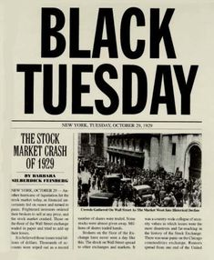 Black Tuesday was a historical event that consisted of the stock market crashing in 1929.