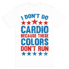 Defend the second amendment every day at the gym while you pump up your guns while working out and getting swole. You'll need those muscles to carry your kegs and for saluting the flag but you don't do cardio because these colors don't run!