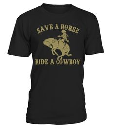 Save a Horse Ride A Cowboy  #bike #bicycle #shirt #tzl #gift #lovebike #cycling