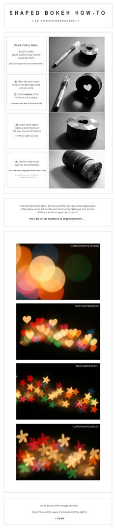 I made this tutorial years ago and just found that a few people have pinned it! So here it is. Officially. :)    Shaped-Bokeh How-To by YellowEleven Photography