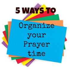 5 ways to organize your prayer time