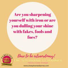 Iron sharpens iron?  What are you? #fabulousuniversity