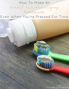 DIY Herbal Remineralizing Toothpaste | GrowingUpHerbal.com | Learn how to use herbs to make your homemade toothpaste remineralizing!
