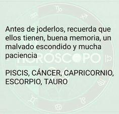 Buena memoria, y muchaaaa paciencia #piscis #cancer #capricornio #tauro #escorpio