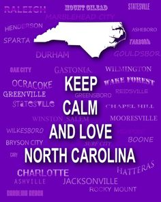 Keep calm and love North Carolina State map with city typography. North Carolina Map, Living In North Carolina, Carolina Pride, Keep Calm And Love, My Love, Bryson City, Nostalgia, Lisa, Keep Calm Quotes