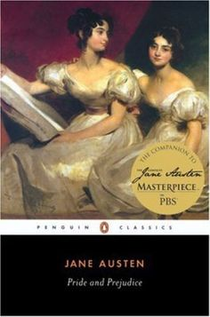"Pride and Prejudice by Jane Austen, Penguin Classics, trade paperback, 2005. Cover: ""Double Portrait of the Fullerton Sisters"" by Sir Thomas Lawrence, 1825. PBS Masterpiece: Complete Jane Austen tie-in badge on cover."