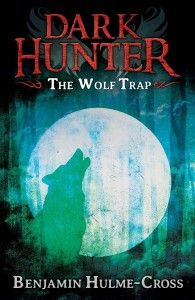 Wolf Trap (Dark Hunter #2)  by Benjamin Hulme-Cross A six-book series of supernatural horror scares that will hook even the most reluctant readers. The Dark Hunter Mr Blood and his young assistants Edgar and Mary take on a series of terrifying mysteries
