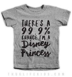 There's A Chance I'm A Disney Princess Kids Tees