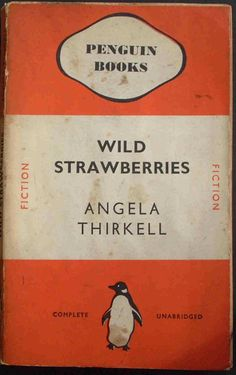 Main Series No.: 93 Title: WILD STRAWBERRIES Author: Angela Thirkell Type: Fiction Date Published: 18 June 1937 Pages: 256pp. Printer: Wyman and Sons Ltd Price: 6d