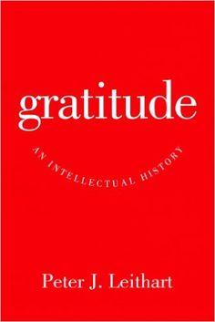 Gratitude: An Intellectual History: Peter Leithart: 9781602584495: Amazon.com: Books