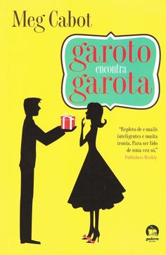 """Garoto Encontra Garota – Garoto 2"", de Meg Cabot (Ed. Galera Record)."