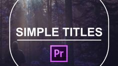 Simple titles is a bundle of 10 title templates for Premiere Pro. The titles are pre-animated and easy adjustable. Read More: We are proud to announce our fi...