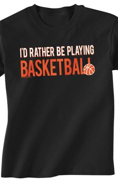 Let everyone know what you would rather be doing in this basketball tee! It's an awesome basketball gift for those dedicated ball players in your life! #basketball #t-shirt